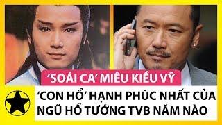Tài Tử Miêu Kiều Vỹ - 'Con Hổ' Hạnh Phúc Nhất Của Ngũ Hổ Tướng TVB Năm Nào