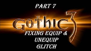 Gothic3 Fixing Equip and Unequip Bug