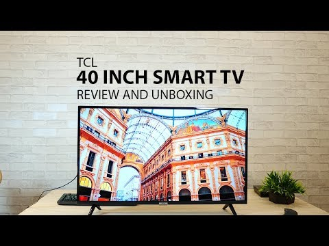 TCL 40 inch Full HD Android Smart TV – Unboxing and Review