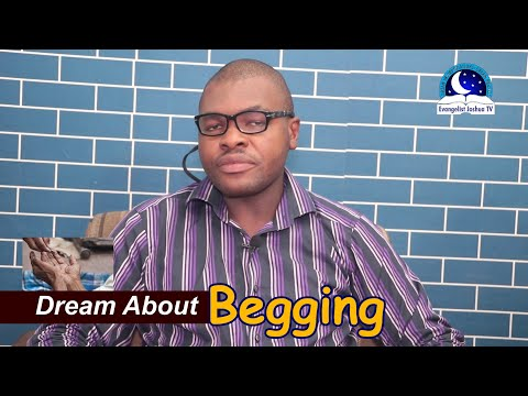 BEGGING (BEGGAR) IN DREAM - Evangelist Joshua Orekhie Dream Dictionary