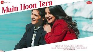 Main Hoon Tera Song Lyrics in English - Pranay Bahuguna