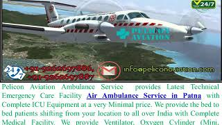 Get Complete Medical Facility Air Ambulance from Vellore to Patna By Pelico