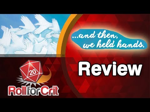 ...and then, we held hands. Review | Roll For Crit