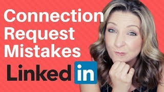 LinkedIn Tips: 3 mistakes to avoid when connecting on LinkedIn