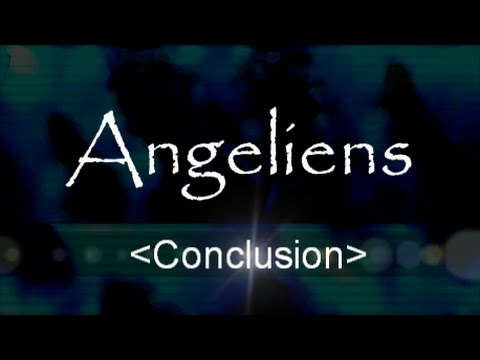 Angeliens Conclusion