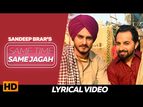 Same Time Same Jagah ( Lyrical Video ) - Sandeep Brar , Kulwinder Billa || Superhit Punjabi Songs