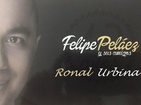Letra Aquí me tienes Felipe Peláez Ft Ronal Urbina