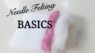Needle Felting Basics For Beginners|Techniques, Tricks + Basic Shape Tutorial