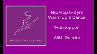 Hip Hop Dance 6-8 yrs 'Hotstepper' with Deirdre