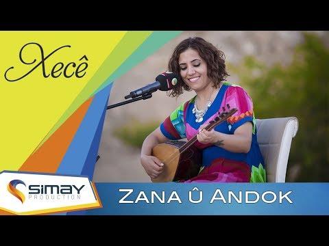 Xecê - Zana û Andok