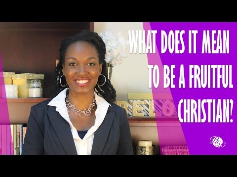What Does It Mean To Be A Fruitful Christian?