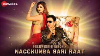 Nacchunga Sari Raat - Official Music Video | Sukhwinder
