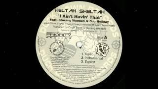Heltah Skeltah – I Ain't Havin' That (ft. Doc Holiday, Starang Wonduh) (pro. Cuzin Bawb)
