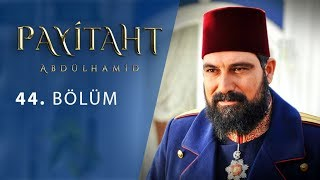 Payitaht Abdulhamid episode 44 with English subtitles Full HD