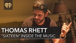 "Thomas Rhett ""Sixteen"" | Inside The Music"
