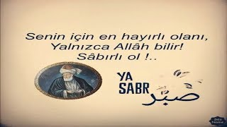 Senin Için En Hayırlı Olanı, Yalnıza Allah Bilir, Sabırlı Ol... Ya Sabır...