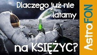 Dlaczego nie latamy już na Księżyc? - Astrofon