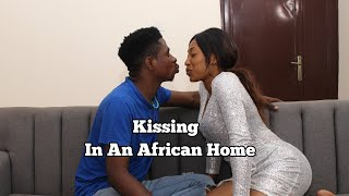 KISSING (AFRICAN HOME) | Mc Shem Comedian