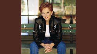 Reba McEntire We're So Good Together