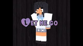 Aphmau Music Video-Let Me Go (Ein&Aphmau)