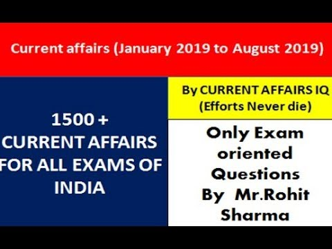 MOST IMPORTANT 1500+ CURRENT AFFAIRS OF 2019 ( FROM JANUARY TO AUGUST 2019)