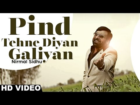 Pind Tehne Diyan Galiyan  Nirmal Sidhu