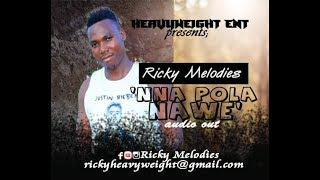 NAPOLA NAWE | RICKY MELODIES | BANGO ADDICTS