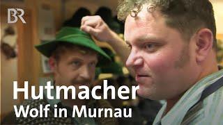Die Hutmacherei Wolf in Murnau: Aufwändige Handarbeit   Zwischen Spessart und Karwendel