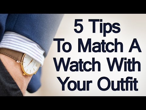5 Tips On Matching A Watch With Outfit   How To Match Watches With Different Clothes    Formailty