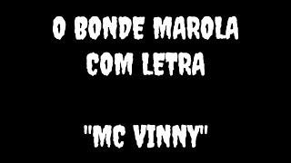 O Bonde Marola Com (letra)   MC Vinny
