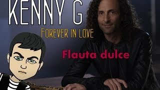 FOREVER IN LOVE Kenny G Flauta Dulce