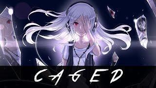 Nightcore -  Caged