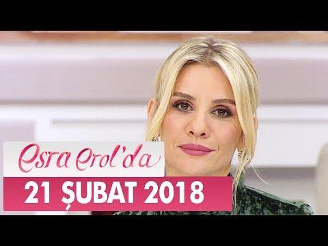 Esra Erol'da 21 Şubat 2018 Çarşamba - Tek Parça