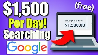 Earn $1,500 Per Day Searching On Google! How to Make Money Online for FREE