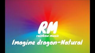 Time3-Imagine dragon-Natural(Put lyrics by Rainbow Music)