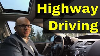 How To Drive On The Highway-20 Minute Driving Lesson