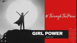 Girl Power Playlist