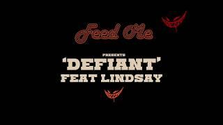 Feed Me - Defiant (feat. Lindsay)