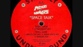 Masters Of The Universe - Space Talk (Inner Space Mix)