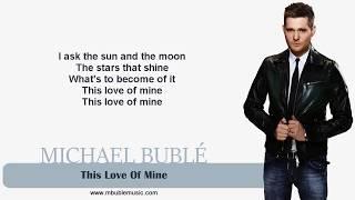 Michael Bublé - This Love Of Mine [Lyrics]