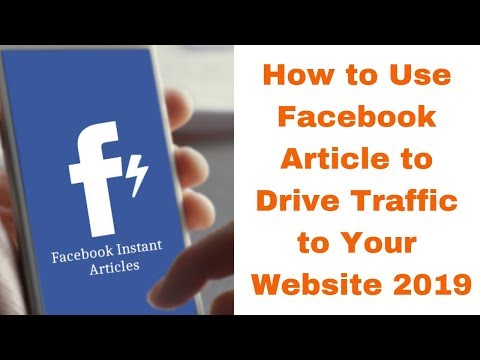 How to Use Facebook Article to Drive Traffic to Your Website 2019