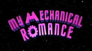 My Mechanical Romance
