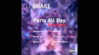 DJ Snake- Party All Day (Oliver Twizt Remix)