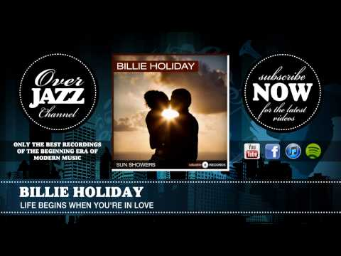 Billie Holiday - Life Begins When You're In Love (1936)