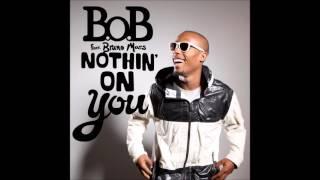 B.o.B   Nothin' On You (Feat. Bruno Mars) [Audio]