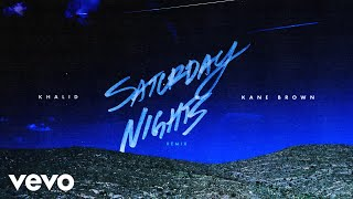 Khalid & Kane Brown   Saturday Nights REMIX (Audio)