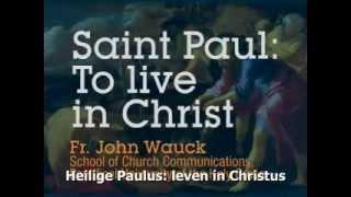 Heilige Paulus: Leven in Christus