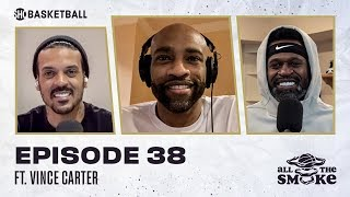 Vince Carter | Ep 38 | ALL THE SMOKE Full Episode | #StayHome with SHOWTIME Basketball