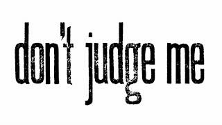 Dont Judge Me Vacancy remix