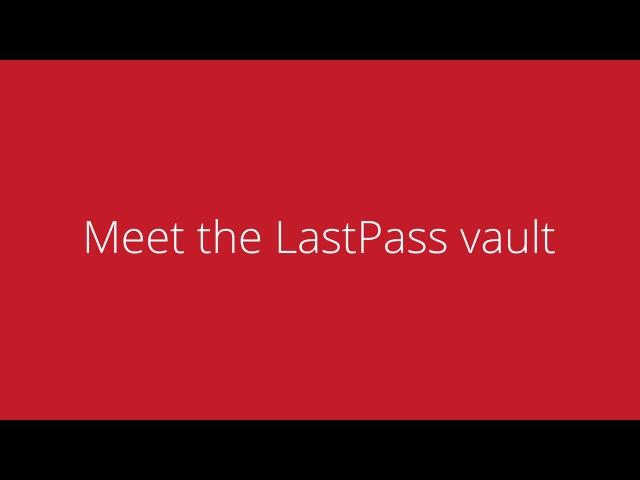 LastPass 101: Meet your LastPass Vault